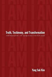 Truth, Testimony, and Transformation - Yung Suk Kim - cover