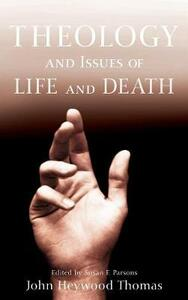 Theology and Issues of Life and Death - John Heywood Thomas - cover