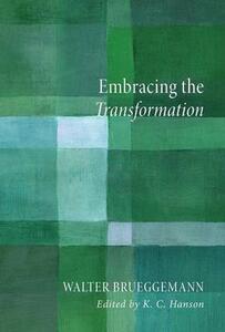 Embracing the Transformation - Walter Brueggemann - cover