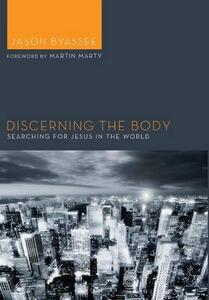 Discerning the Body - Jason Byassee - cover