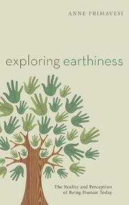 Exploring Earthiness - Anne Primavesi - cover