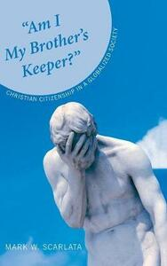 """""""Am I My Brother's Keeper?"""" - Mark W. Scarlata - cover"""