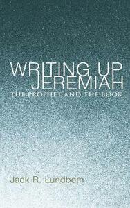 Writing Up Jeremiah - Jack R Lundbom - cover