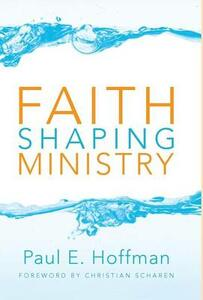 Faith Shaping Ministry - Paul E Hoffman - cover