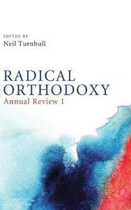 Radical Orthodoxy: Annual Review I - cover