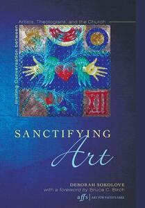 Sanctifying Art - Deborah Sokolove - cover