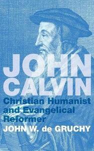 John Calvin - John W de Gruchy - cover
