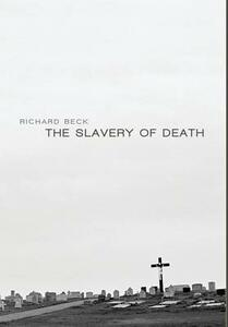 The Slavery of Death - Richard Beck - cover