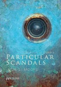 Particular Scandals - Julie L Moore - cover