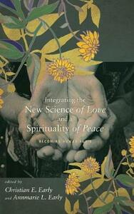 Integrating the New Science of Love and a Spirituality of Peace - cover