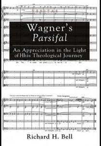 Wagner's Parsifal - Richard H Bell - cover