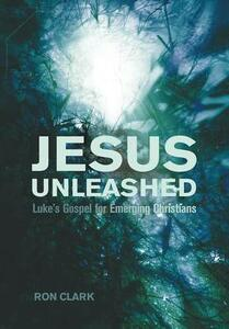 Jesus Unleashed - Ron Clark - cover