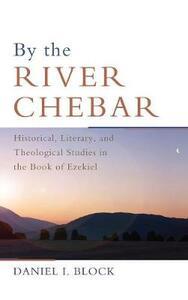 By the River Chebar - Daniel I Block - cover