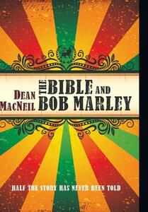 The Bible and Bob Marley - Dean MacNeil - cover