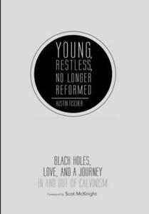 Young, Restless, No Longer Reformed - Austin Fischer - cover