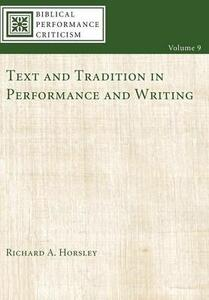 Text and Tradition in Performance and Writing - Richard A Horsley - cover