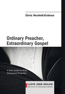 Ordinary Preacher, Extraordinary Gospel - Chris Neufeld-Erdman - cover