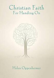 Christian Faith for Handing on - Helen Oppenheimer - cover