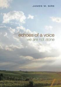 Echoes of a Voice - James W Sire - cover