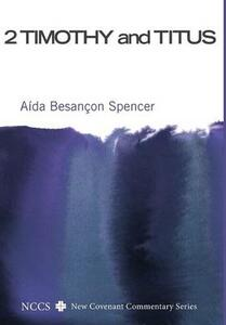 2 Timothy and Titus - Aida Besancon Spencer - cover