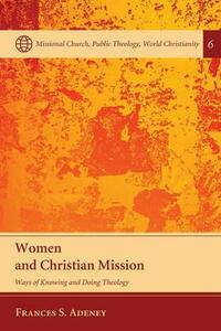 Women and Christian Mission - Frances S Adeney - cover