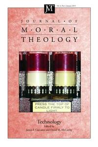 Journal of Moral Theology, Volume 4, Number 1: Technology - cover