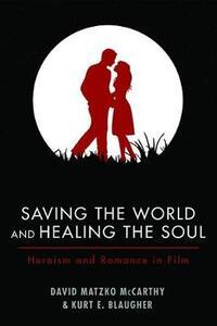 Saving the World and Healing the Soul - David Matzko McCarthy,Kurt E Blaugher - cover