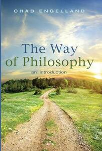 The Way of Philosophy - Chad Engelland - cover