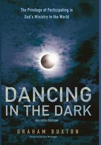 Dancing in the Dark, Revised Edition - Graham Buxton - cover
