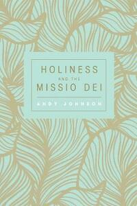 Holiness and the Missio Dei - Andy Johnson - cover