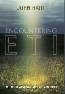 Encountering Eti: Aliens in Avatar and the Americas - John Hart - cover