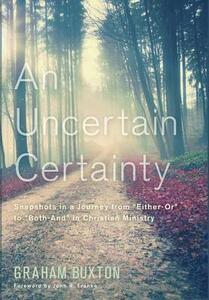 An Uncertain Certainty - Graham Buxton - cover