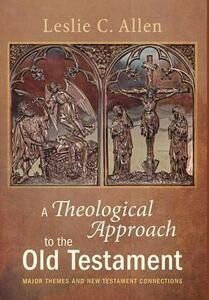 A Theological Approach to the Old Testament - Leslie C Allen - cover
