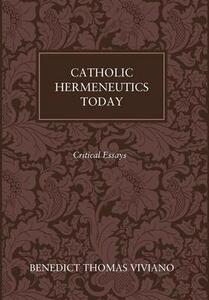 Catholic Hermeneutics Today - Benedict Thomas Viviano - cover