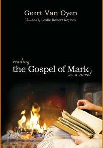 Reading the Gospel of Mark as a Novel - Geert Van Oyen - cover