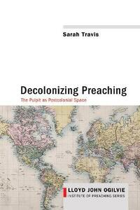 Decolonizing Preaching - Sarah Travis - cover