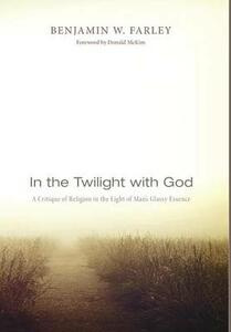 In the Twilight with God - Benjamin W Farley - cover