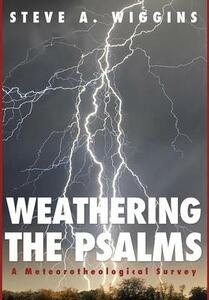 Weathering the Psalms - Steve A Wiggins - cover