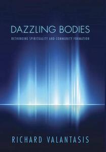 Dazzling Bodies - Richard Valantasis - cover