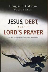 Jesus, Debt, and the Lord's Prayer - Douglas E Oakman - cover