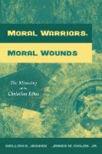 Moral Warriors, Moral Wounds - Wollom A Jensen,James M Jr Childs - cover