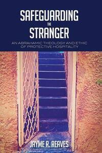 Safeguarding the Stranger - Jayme R Reaves - cover