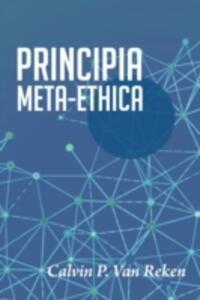 Principia Meta-Ethica - Calvin P Van Reken - cover