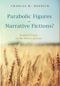 Parabolic Figures or Narrative Fictions? - Charles W Hedrick - cover