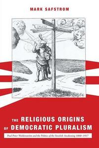 The Religious Origins of Democratic Pluralism - Mark Safstrom - cover