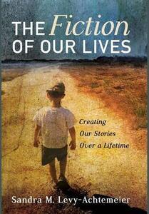The Fiction of Our Lives - Sandra M Levy-Achtemeier - cover