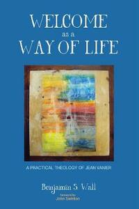 Welcome as a Way of Life - Benjamin S Wall - cover