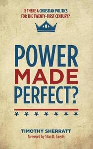Power Made Perfect? - Timothy Sherratt - cover