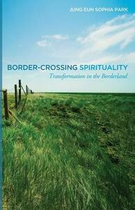 Border-Crossing Spirituality - Jung Eun Sophia Park - cover