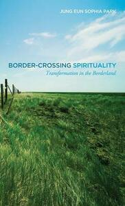 Border-Crossing Spirituality - Jung Eun Sophia Park - cover